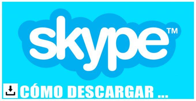 Cómo descargar Skype