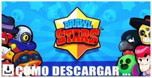 Cómo descargar Brawl Stars
